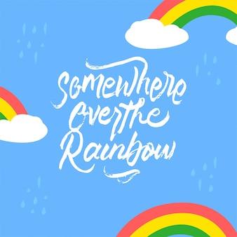 Irgendwo über dem regenbogen-schriftzug motivierend zitat