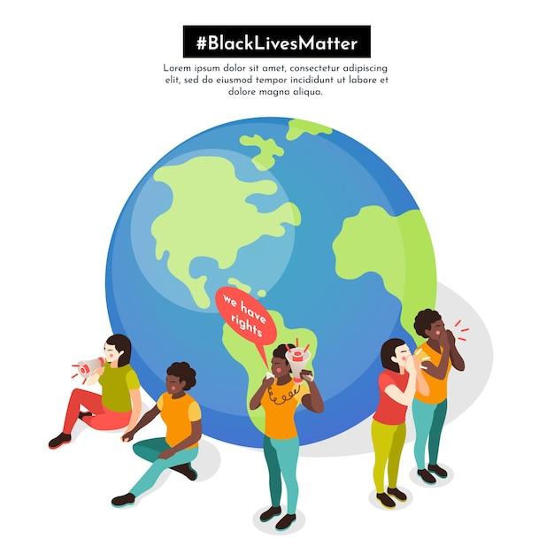 Isometrische illustration der schwarzen lebensmaterie mit aktivisten, die vor dem erdball stehen und slogans schreien