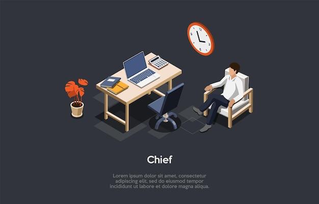 Isometrische zusammensetzung, vektordesign. 3d-cartoon-stil-illustration mit dem schreiben auf firmenchef-konzept. geschäftsperson, die auf stuhl sitzt. innenelemente des büroschranks, schreibtisch, laptop, taschenrechner.