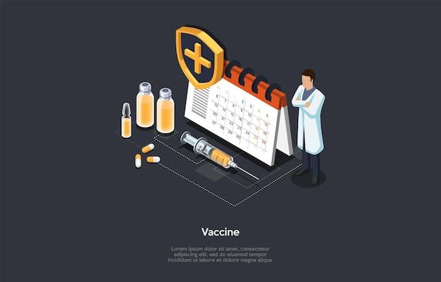 Isometrisches 3d-impfkonzept. vorbereitung des impfstoffs gegen viren. impfplan. selbstbewusster arzt, der nahe kalender mit pillen und medikamenten steht. cartoon vektor illustration.