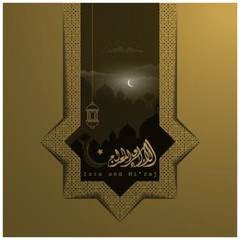 Isra and mi'raj greeting-kartenvektor mit moschee und arabischer kalligraphie