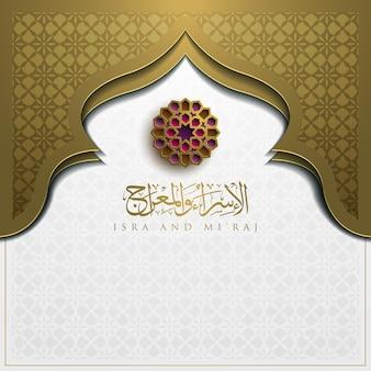 Isra und miraj grußkarte islamisches blumenmuster mit arabischer kalligraphie