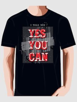 Ja du kannst typografie t-shirt drucken design premium-vektoren