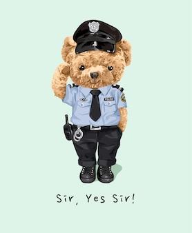 Ja sir slogan mit süßer bärenpuppe in polizeikostüm illustration