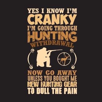 Jagdzitat und sprichwort. ja, ich weiß, ich bin mürrisch, ich gehe durch die jagd