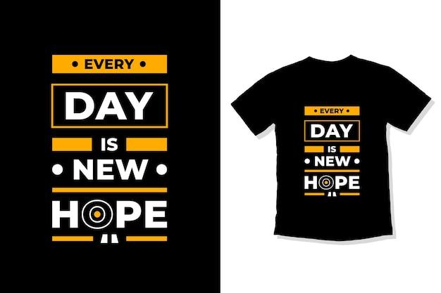 Jeden tag ist neue hoffnung moderne zitate t-shirt design