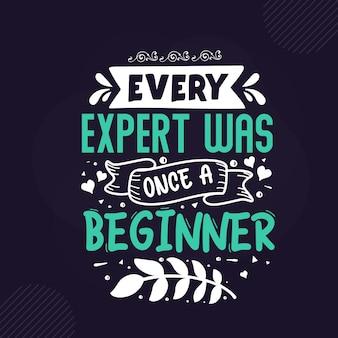 Jeder experte war einmal ein anfänger premium-inspirierende schriftzüge vector design