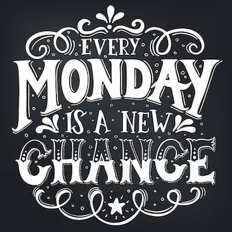 Jeder montag ist eine neue chance. konzeptionelle handgeschriebene phrase t-shirt kalligraphisch. inspirierende typografie.