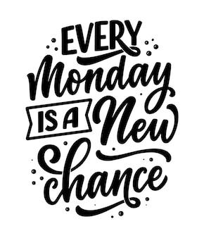 Jeder montag ist eine neue chance schriftzug