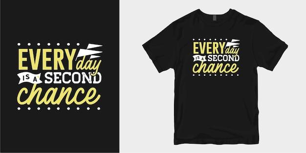Jeder tag ist eine zweite chance. freundlichkeit t-shirt design zitiert slogan typografie