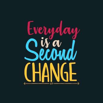 Jeder tag ist eine zweite veränderung