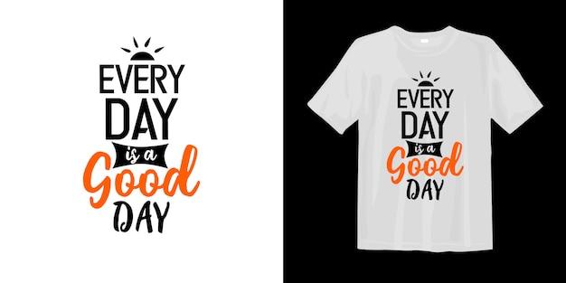 Jeder tag ist inspirierend wörter eines guten tages, die t-shirt beschriften