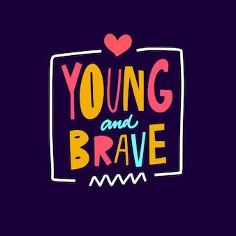 Junge und mutige bunte text-typografie-phrase vektor-illustration auf violettem hintergrund isoliert