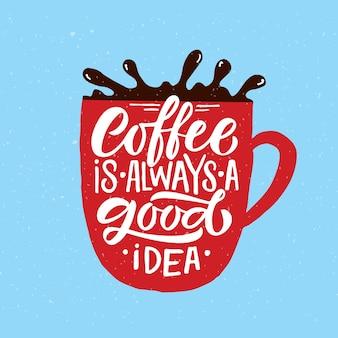 Kaffee ist immer eine gute idee, kaffee zum mitnehmen zu beschriften, moderne kalligraphie-kaffee-zitat-hand