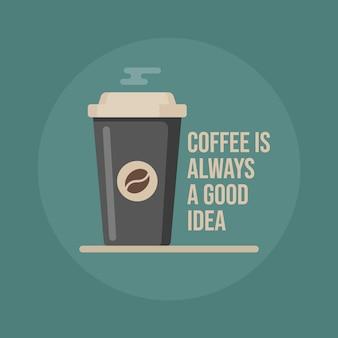 Kaffee ist immer eine gute idee. kaffeetasse.