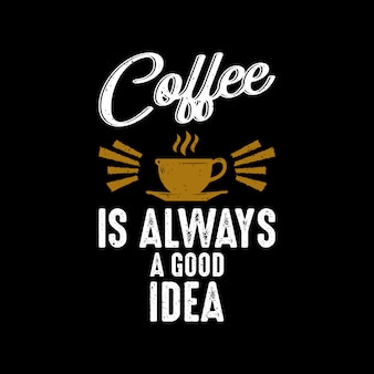 Kaffee ist immer qoutes