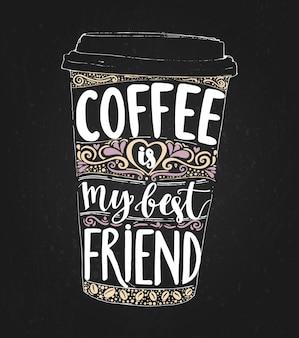 Kaffee ist mein bester freund montag spruch schriftzug in hoher kaffeetasse print für take away café