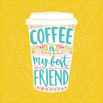 Kaffee ist mein bester freund spaß-zitat-vektor-schriftzug in hoher kaffeetasse take away café poster