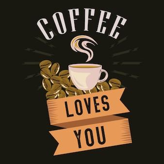 Kaffee liebt dich
