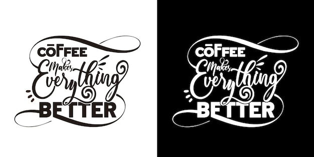 Kaffee macht alles besser typografie kaffeesprüche zitate