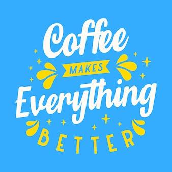 Kaffee macht alles besser typografie-vektor-design-vorlage