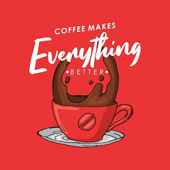 Kaffee macht alles besser
