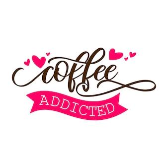 Kaffee süchtig schriftzug typografie design