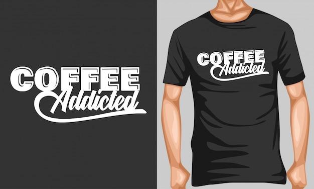 Kaffee süchtig schriftzug typografie zitate