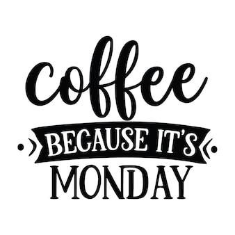 Kaffee, weil es montag ist