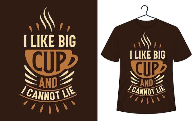 Kaffee zitiert t-shirt-design mit schriftzug ich mag eine große tasse und kann nicht lügen