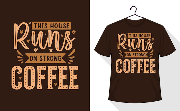 Kaffee zitiert t-shirt, dieses haus läuft mit starkem kaffee