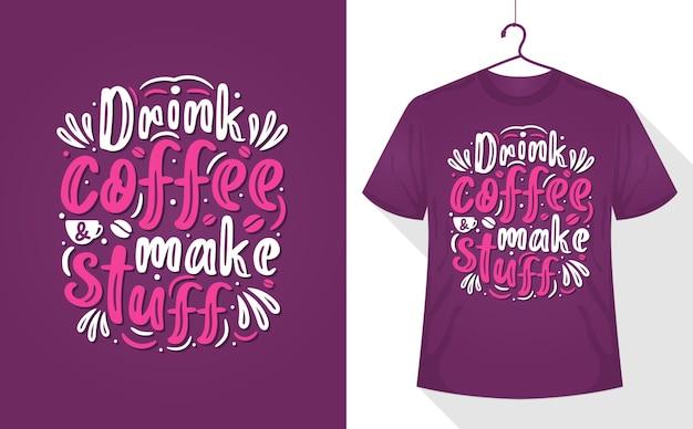 Kaffeeliebhaber-t-shirt, kaffee trinken & sachen machen