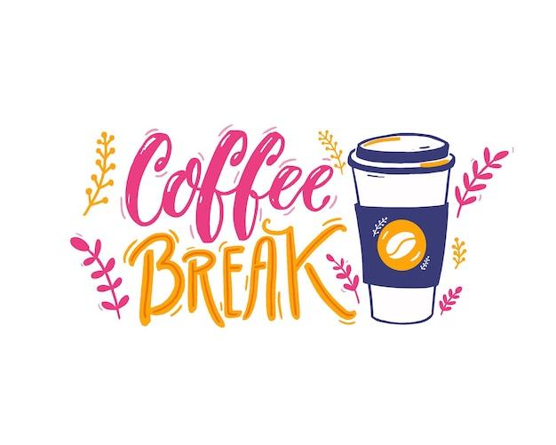 Kaffeepause - handschriftliche inschrift und illustration der papierkaffeetasse. positive bildunterschrift, handbeschriftung. rosa, gelbe und violette farben.