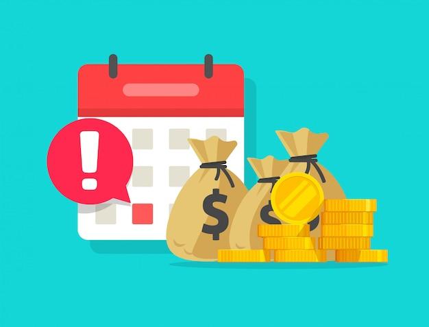 Kalender und geld als flache karikatur der zahlungsdatumanzeige- oder -darlehenszeitplandatenalarmmitteilungsvektor-illustration