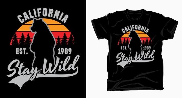 Kalifornien bleiben wild typografie t-shirt