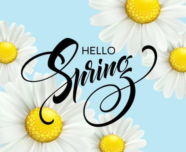 Kalligraphische aufschrift hallo frühling mit frühlingsblume - blühendes weißes gänseblümchen.