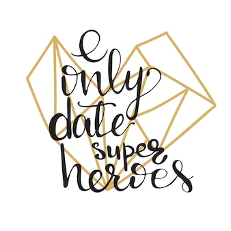 Kartendesign mit schriftzug ich date nur superhelden. vektor-illustration.
