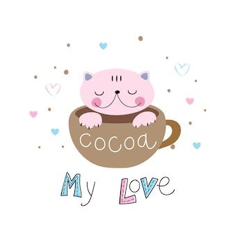 Katze in einer niedlichen art, die in einer tasse sitzt. beschriftung. kakao. meine liebe.