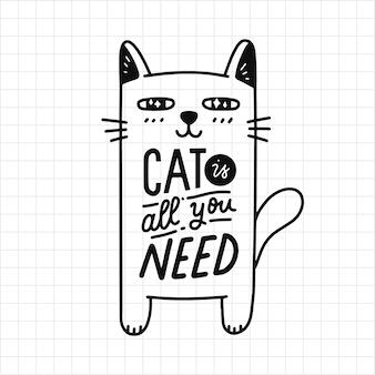 Katze ist alles was sie brauchen schriftzug
