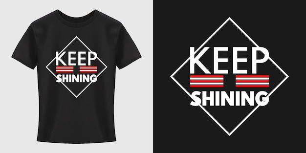 Keep shining typografie t-shirt design
