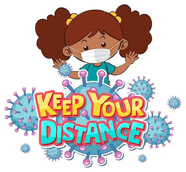 Keep your distance schriftdesign mit einem mädchen, das eine medizinische maske auf weißem hintergrund trägt
