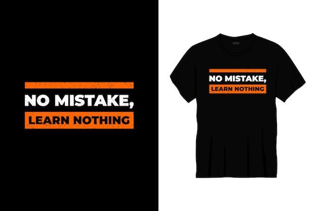 Kein fehler, lerne nichts typografie t-shirt design