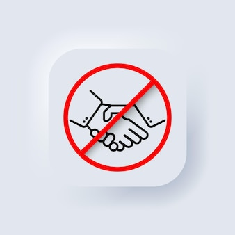 Kein körperkontakt. handshake-verbot-symbol. vektor. keine partnerschaft. das coronavirus wird per handschlag übertragen. vorsichtsmaßnahmen und vorbeugung von krankheiten. neumorphe
