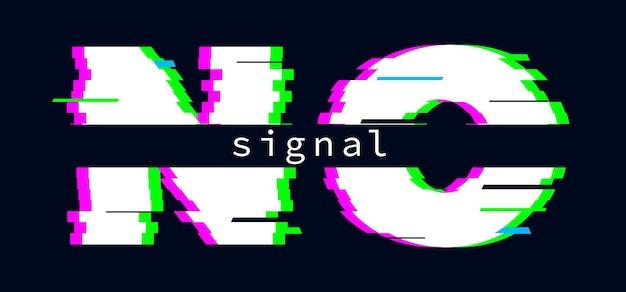 Kein signalbanner. glitch-effekt-textnachricht, einstellungsfehler, schlechte qualität. digitales vektorplakat. abbildungsverzerrungshintergrund, schadensausfall und panne