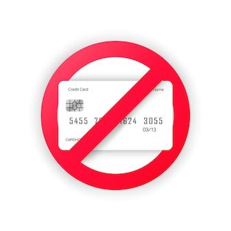 Keine kreditkarte erlaubt zeichen. kein kartenakzeptanzbanner. geldzeichen. vektor auf weißem hintergrund isoliert. eps 10.
