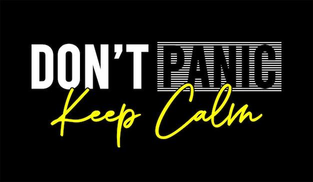 Keine panik, bleib ruhig typografie für print-t-shirt