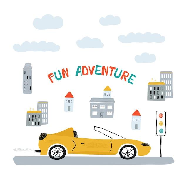Kinderplakat mit gelbem auto in der stadt im cartoon-stil. nettes konzept für kinderdruck und -beschriftung spaßabenteuer. illustration für die designpostkarte, textilien, bekleidung. vektor