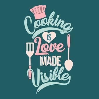 Kochen ist liebe, die sichtbar gemacht wird. kochsprüche & zitate.