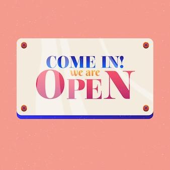 Komm rein, wir sind offen auf glänzendem plakatschild