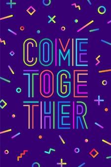 Komm zusammen. motivation positives plakat